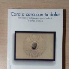 Libros de segunda mano: CARA A CARA CON TU DOLOR. Lote 195429101