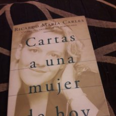 Libros de segunda mano: CARTAS A UNA MUJER DE HOY, LIBRO DE RICARDO MARIA CARLES. Lote 195434462