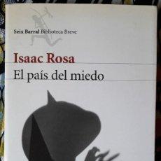 Libros de segunda mano: ISAAC ROSA . EL PAIS DEL MIEDO 1. Lote 195437230