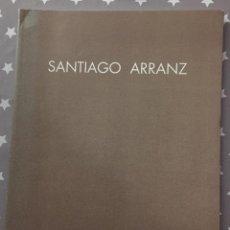 Libros de segunda mano: SANTIAGO ARRANZ, CATALOGO. Lote 195437478