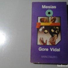 Libros de segunda mano: GORE VIDAL. MESÍAS. 1ª EDICIÓN 1977. MINOTAURO. TRAD: AURORA BERNARDEZ. LITERATURA NORTEAMERICANA. Lote 195438578