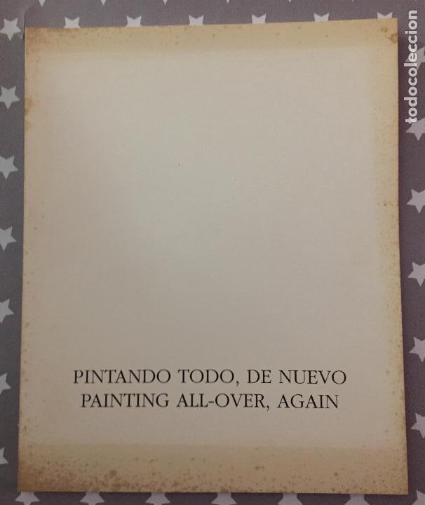 PINTANDO TODO, DE NUEVO, PAINTING ALL OVER AGAIN, CATALOGO (Libros de Segunda Mano - Bellas artes, ocio y coleccionismo - Otros)