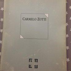 Libros de segunda mano: CARMELO ZOTTI, CATALOGO ARCO. Lote 195439071