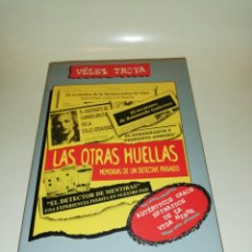 Libros de segunda mano: LAS OTRAS HUELLAS MEMORIAS DE UN DETECTIVE PRIVADO, VELEZ TROYA. Lote 195439630
