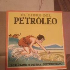 Libros de segunda mano: EL LIBRO DEL PETROLEO (MAUD Y MISKA PETERSHAM) EDITORIAL JUVENTUD. Lote 195440738