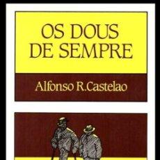 Libros de segunda mano: B1302 - OS DOUS DE SEMPRE. ALFONSO R. CASTELAO. ILUSTRADO. EDITORIAL GALAXIA 1994. GALICIA.. Lote 195442195