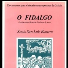 Libros de segunda mano: B1303 - O FIDALGO. XESUS SAN LUIS ROMERO. EDICIONS DO CASTRO 1986. GALICIA. . Lote 195442246