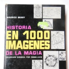 Libros de segunda mano: HISTORIA EN 1000 IMÁGENES DE LA MAGIA. BESSY MAURICE. 1963. Lote 195444236