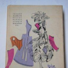 Libros de segunda mano: LA MODA FEMENINA EN LA LITERATURA. SÁEZ PIÑUELA MARÍA JOSÉ (RECOPILACIÓN) 1965. Lote 195444258