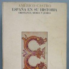 Libros de segunda mano: ESPAÑA EN SU HISTORIA. AMÉRICO CASTRO. Lote 195444527