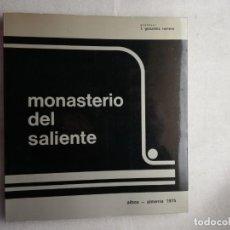 Libros de segunda mano: EL MONASTERIO DEL SALIENTE F. GONZÁLEZ ROMERO ALBOX- ALMERÍA 1975. Lote 195445666