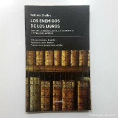Libros de segunda mano: WILLIAM BLADES - LOS ENEMIGOS DE LOS LIBROS: CONTRA LA BIBLIOCLASTIA, LA IGNORANCIA Y BIBLIOPATÍAS. Lote 195446195