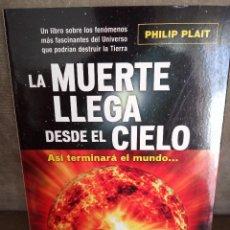 Libros de segunda mano: PHILIP PLAIT - LA MUERTE LLEGA DESDE EL CIELO - ROBINBOOK (MA NON TROPPO), 2008 - NUEVO. Lote 195447563