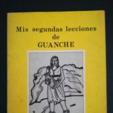 Libros de segunda mano: MIS SEGUNDAS LECCIONES DE GUANCHE - CANARIAS. Lote 195451291