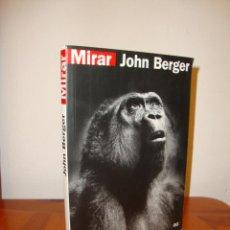 Libros de segunda mano: MIRAR - JOHN BERGER - GUSTAVO GILI, MUY BUEN ESTADO. Lote 195451633