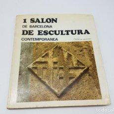 Libros de segunda mano: I SALON DE BARCELONA DE ESCULTURA CONTEMPORANEA ( 1968 ) ILUSTRADO. Lote 195455040