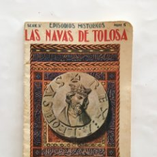 Libros de segunda mano: SERIE IV. EPISODIOS HISTÓRICOS. NÚM. 5. LAS NAVAS DE TOLOSA. RAMON SOPENA, EDITOR. BARCELONA.. Lote 195455175