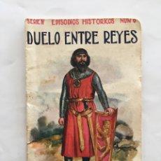 Libros de segunda mano: SERIE IV. EPISODIOS HISTÓRICOS. NÚM. 6. RAMON SOPENA, EDITOR. BARCELONA.. Lote 195455446