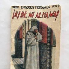 Libros de segunda mano: SERIE IV. EPISODIOS HISTÓRICOS. NÚM. 7. !AY DE MI ALHAMA!. RAMON SOPENA, EDITOR. BARCELONA.. Lote 195455778