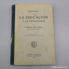 Libros de segunda mano: HISTORIA DE LA EDUCACIÓN Y LA PEDAGOGÍA P. RAMÓN RUIZ AMADO 1921. Lote 195457821