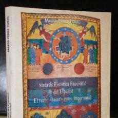 Libros de segunda mano: SINTAXIS HISTÓRICA FUNCIONAL DEL ESPAÑOL. EL VERBO ''HACER'' COMO IMPERSONAL.. Lote 195462703