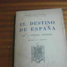 Libros de segunda mano: ZACARIAS GARCIA VILLADA. EL DESTINO DE ESPAÑA EN LA HISTORIA UNIVERSAL. CULTURA ESPAÑOLA 1940.. Lote 195463846