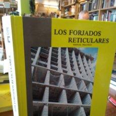 Libros de segunda mano: LOS FORJADOS RETICULARES. MANUAM PRÁCTICO. REGALADO TESORO. Lote 195464442