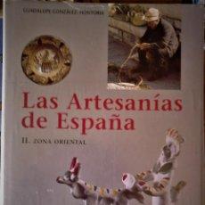 Libros de segunda mano: GUADALUPE GONZÁLEZ-HONTORIUA - LAS ARTESANÍAS DE ESPAÑA VºII: ZONA ORIENTAL. Lote 195466777