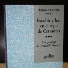 Libros de segunda mano: ESCRIBIR Y LEER EN EL SIGLO DE CERVANTES.. Lote 195467947