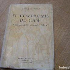 Libros de segunda mano: EL COMPROMÍS DE CASP (RESPOSTA AL SR. MENÉNDEZ PIDAL) FERRAN SOLDEVILA. 1965. Lote 195477112