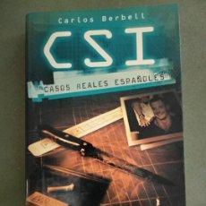 Libros de segunda mano: CSI. CASOS REALES ESPAÑOLES - CARLOS BERBELL. Lote 195477122