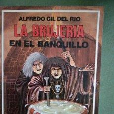 Libros de segunda mano: LA BRUJERIA EN EL BANQUILLO, POR GIL DEL RIO, 255 PAGINAS 20 CM. IER. 1986. Lote 195477285