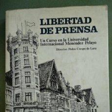 Libros de segunda mano: LIBERTAD DE PRENSA: UN CURSO EN LA UNIVERSIDAD INTERNACIONAL MENÉNDEZ PELAYO. Lote 195477547