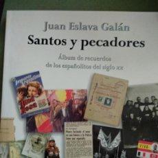 Libros de segunda mano: SANTOS Y PECADORES. ÁLBUM DE RECUERDOS DE LOS ESPAÑOLITOS DEL SIGLO XX. - ESLAVA GALÁN, JUAN.-. Lote 195477946