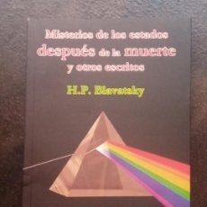 Libros de segunda mano: HELENA PETROVNA BLAVATSKY: MISTERIOS DE LOS ESTADOS DESPUÉS DE LA MUERTE Y OTROS ESCRITOS . Lote 195478100