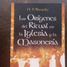 Libros de segunda mano: HELENA PETROVNA BLAVATSKY: LOS ORÍGENES DEL RITUAL EN LA IGLESIA Y LA MASONERÍA. Lote 195478193