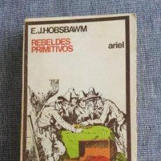 Libros de segunda mano: REBELDES PRIMITIVOS. E. J. HOBSBAWM. Lote 195481378