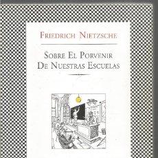 Libros de segunda mano: FRIEDRICH NIETZSCHE. SOBRE EL PORVENIR DE NUESTRAS ESCUELAS. TUSQUETS FABULA. Lote 195481807