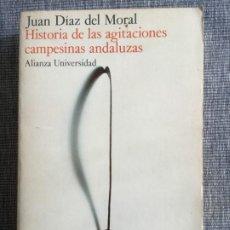 Libros de segunda mano: HISTORIA DE LAS AGITACIONES CAMPESINAS ANDALUZAS - CÓRDOBA. JUAN DÍAZ DEL MORAL.. Lote 195482001