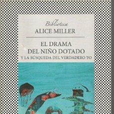 Libros de segunda mano: ALICE MILLER. EL DRAMA DEL NIÑO DOTADO Y LA BUSQUEDA DEL VERDADERO YO. TUSQUETS FABULA. Lote 195482056