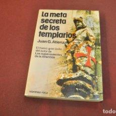 Libros de segunda mano: LA META SECRETA DE LOS TEMPLARIOS - JUAN ATIENZA - ESB. Lote 195491142