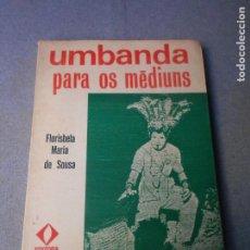 Libros de segunda mano: UMBANDA PARA OS MEDIUMS. Lote 195495290