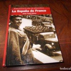 Libros de segunda mano: LA ESPAÑA DE FRANCO, JAVIER TUSELL GÓMEZ. BIBLIOTECA DE LA HISTORIA. ALBOR LIBROS 2.005. Lote 195497568