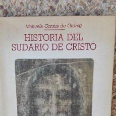 Libros de segunda mano: HISTORIA DEL SUDARIO DE CRISTO. AUTORA: MANUELA CORSINI DE ORDEIG. Lote 195498156
