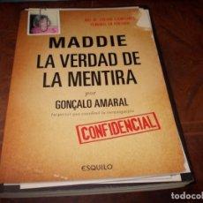 Libros de segunda mano: MADDIE LA VERDAD DE LA MENTIRA, GONÇALO AMARAL. ESQUILO EDICIONES. DEFECTO. Lote 195498158