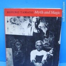 Libros de segunda mano: RUFINO TAMAYO: MYTH AND MAGIC.. Lote 195498355