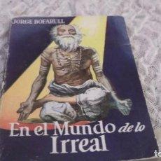 Libros de segunda mano: EN EL MUNDO DE LO IRREAL. COLECCIÓN PULGA Nº 32. JORGE BOFARULL. Lote 195498671