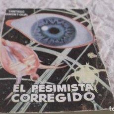 Libros de segunda mano: EL PESIMISTA CORREGIDO. COLECCIÓN PULGA Nº 155. SANTIAGO RAMÓN Y CAJAL. Lote 195499233
