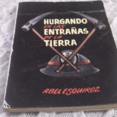 Libros de segunda mano: HURGANDO EN LAS ENTRAÑAS DE LA TIERRA . COLECCIÓN PULGA Nº 19. ABEL ESQUIROZ. Lote 195499662