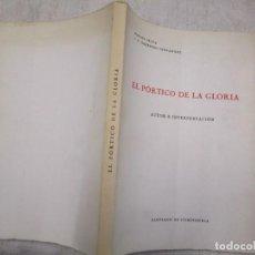 Libros de segunda mano: GALICIA - EL PORTICO DE LA GLORIA, AUTOR E INTERPRETACION - SILVA, RAFAEL Y VV.AA - 1965 + INFO. Lote 195501330